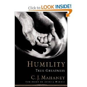 Humility True Greatness by C.J. Mahaney